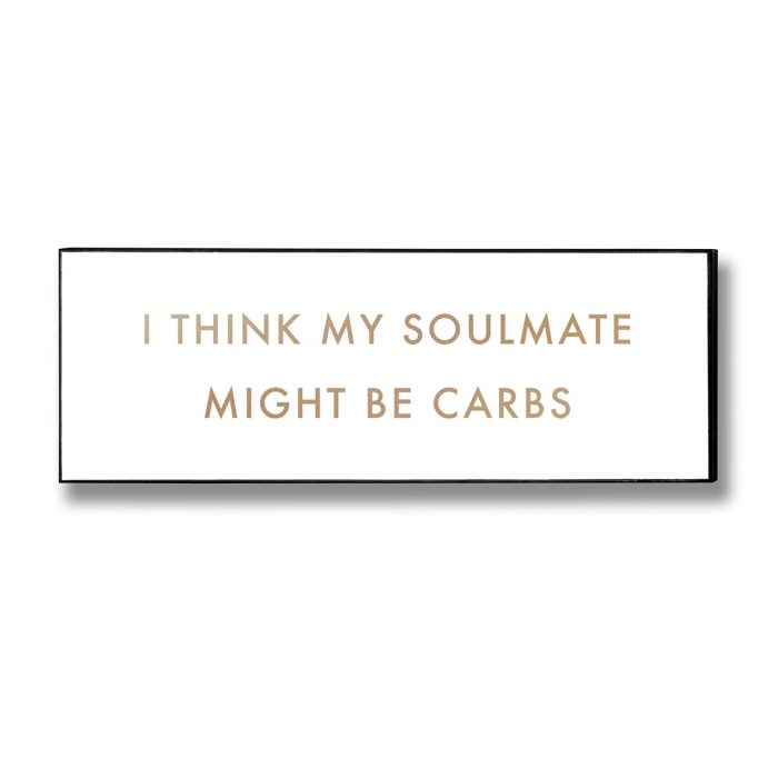 Carbs Soulmate Gold Foil Plaque - Cosy Home Interiors