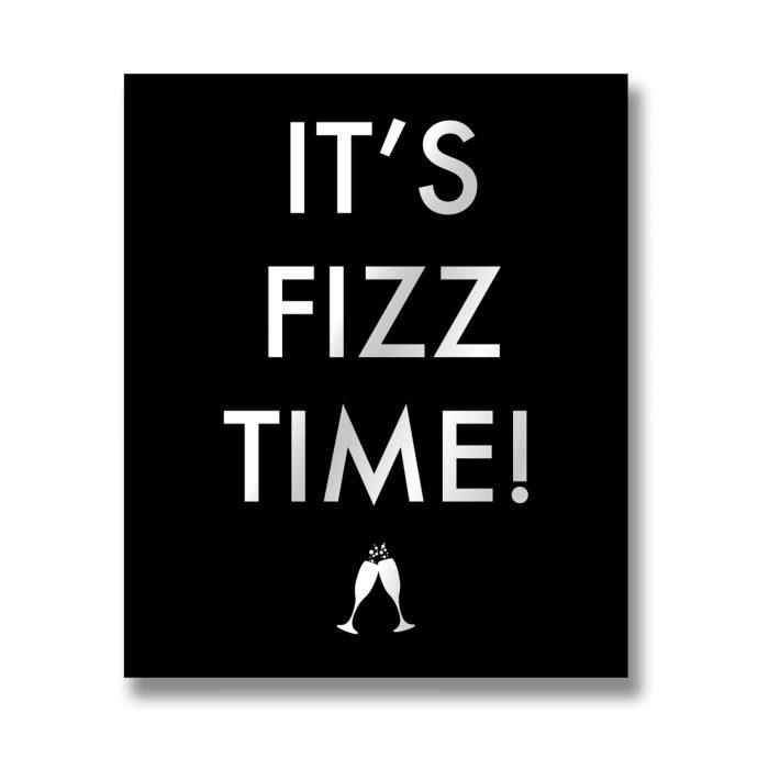Its Fizz Time Metallic Detail Plaque - Cosy Home Interiors