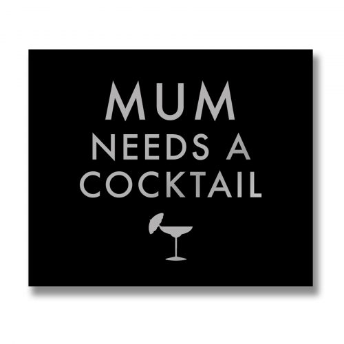 Mum Needs A Cocktail Metalic Detail Plaque - Cosy Home Interiors