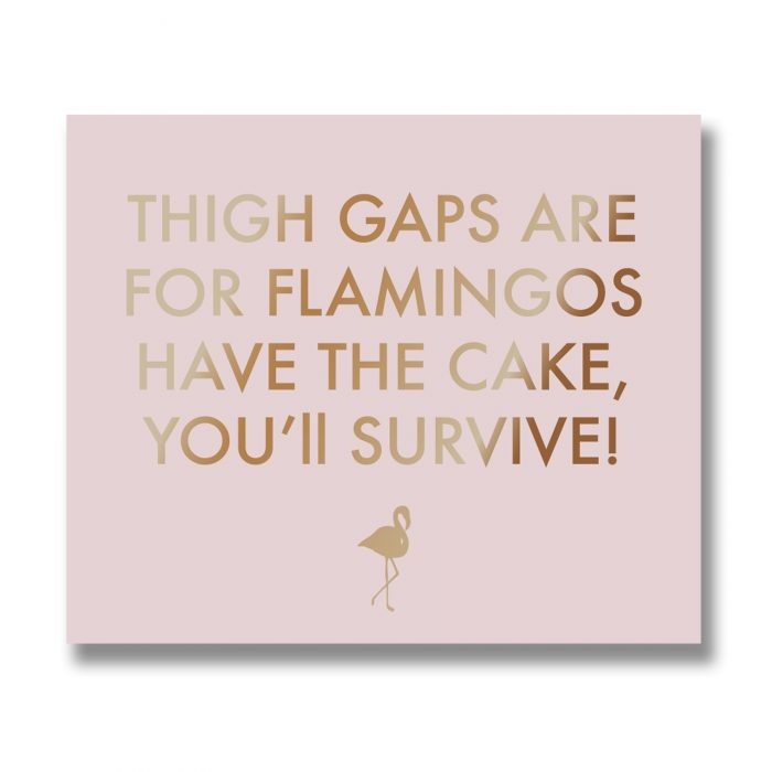 Thigh Gaps Are For Flamingos Metalic Detail Plaque - Cosy Home Interiors