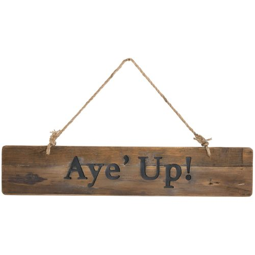 Aye' Up Rustic Wooden Message Plaque - Cosy Home Interiors