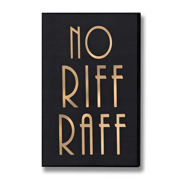 No Riff Raff Gold Foil Plaque - Cosy Home Interiors
