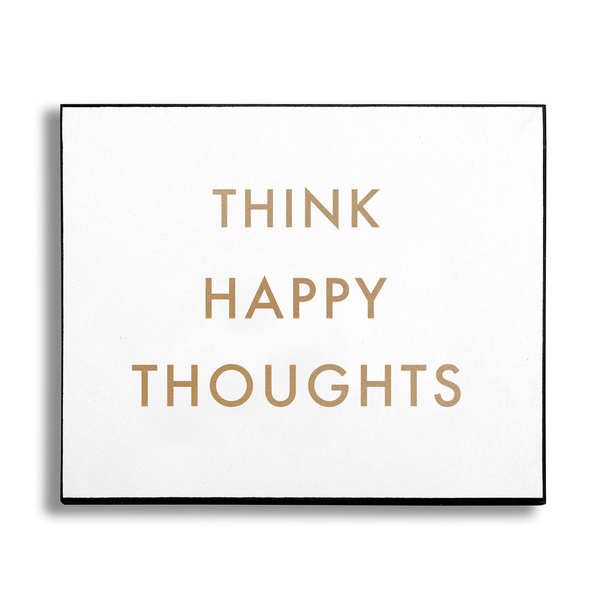 Think Happy Thoughts Gold Foil Plaque - Cosy Home Interiors