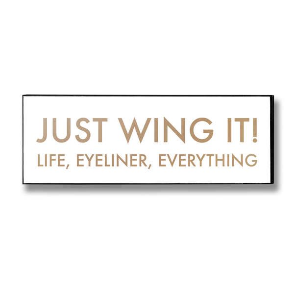 Just Wing It Gold Foil Plaque - Cosy Home Interiors