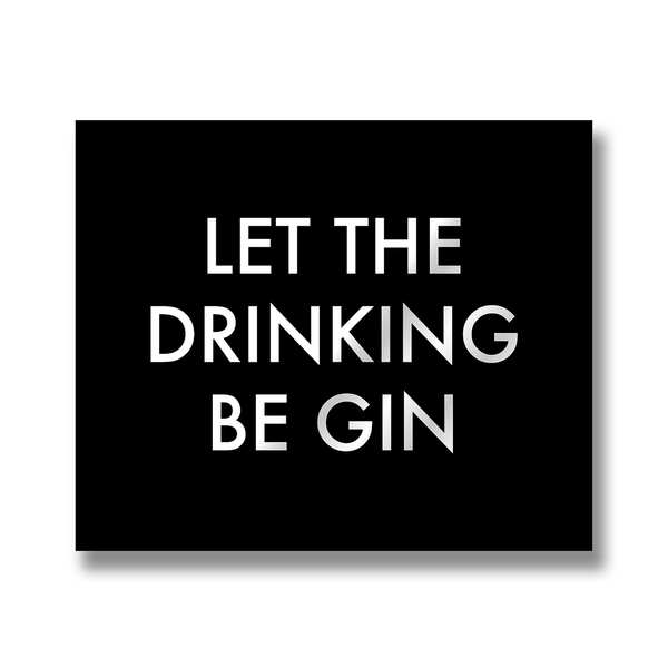 Let The Drinking Be Gin Metalic Detail Plaque - Cosy Home Interiors