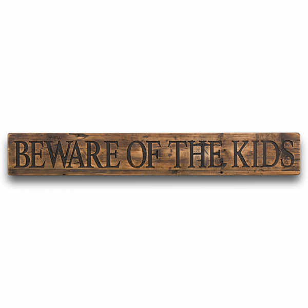 Beware Of The Kids Rustic Wooden Message Plaque - Cosy Home Interiors