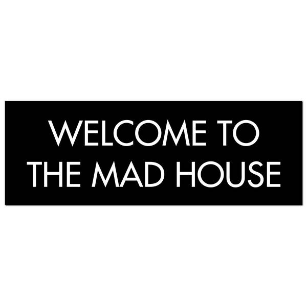 Welcome To The Mad House Silver Foil Plaque - Cosy Home Interiors