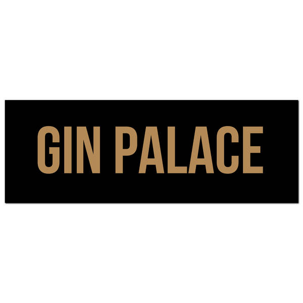 Gin Palace Gold Foil Plaque - Cosy Home Interiors