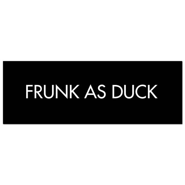 Frunk As Duck Silver Foil Plaque - Cosy Home Interiors