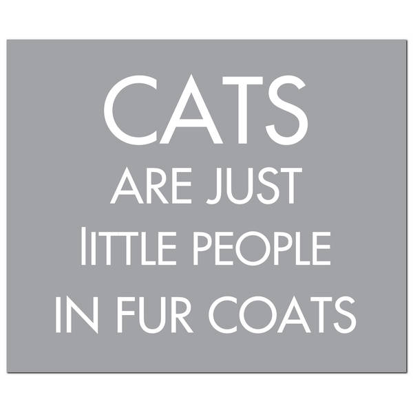 Cats Are Just Little People In Fur Coats Silver Foil Plaque - Cosy Home Interiors