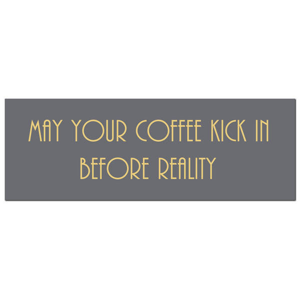 May Your Coffee Kick In Before Reality Gold Foil Plaque - Cosy Home Interiors