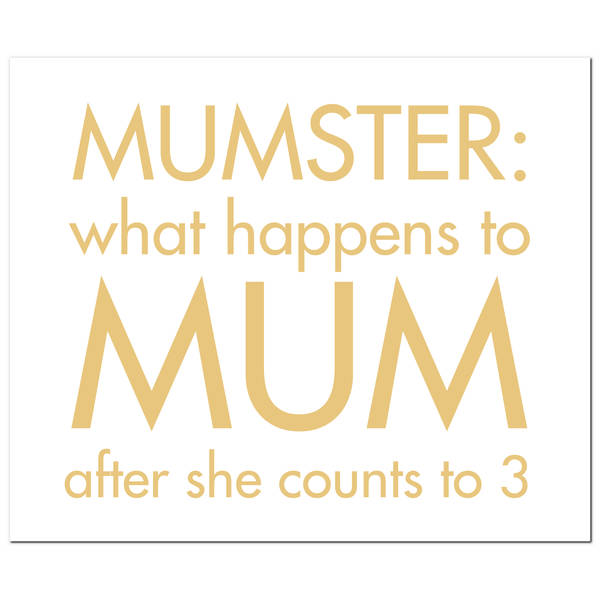Mumster: What Happens To Mum After She Gold Foil Plaque - Cosy Home Interiors