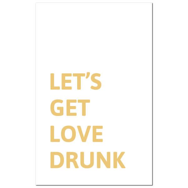 Let'S Get Love Drunk Gold Foil Plaque - Cosy Home Interiors