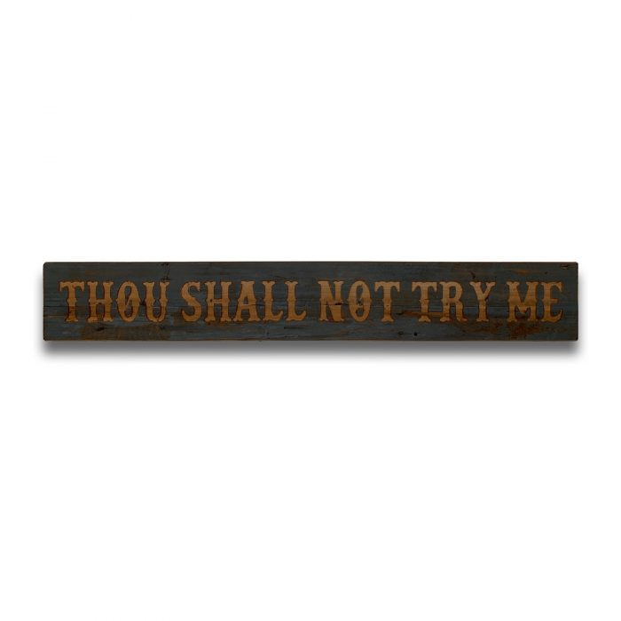 Thou Shall Not Grey Wash Wooden Message Plaque - Cosy Home Interiors
